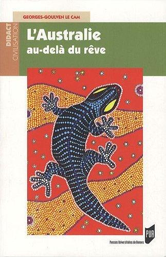 L'Australie, au-del du rve de Georges-Goulven Le Cam (25 aot 2011) Broch