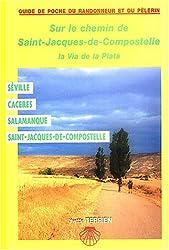 Sur le Chemin de Saint-Jacques-de-Compostelle : La Via de la Plata - Séville Caceres Salamanque Saint Jacques de Compostelle