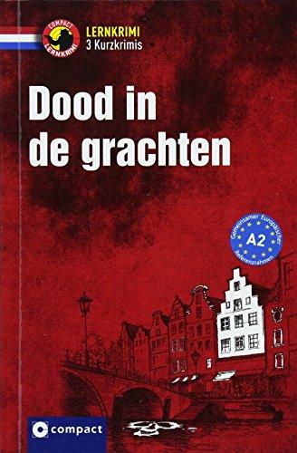 Dood in de grachten: Niederländisch - A2 (Lernkrimi Kurzkrimis)