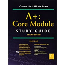 A+: Core Module Study Guide (Certification Study Guide                                  0)