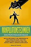 Manipulationstechniken: Das Psychologie Buch - Wie Sie erfolgreich die Körpersprache von Menschen lesen, sich vor Manipulation schützen und zum eigenen Vorteil andere manipulieren - Konrad Sewell