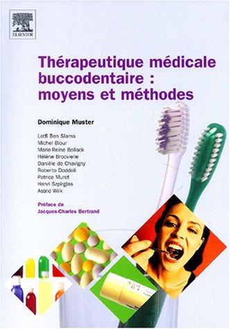 Thérapeutique médicale buccodentaire : moyens et méthodes: MOYENS ET METHODES
