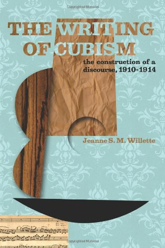 The Writing of Cubism: The Construction of a Discourse, 1910-1914