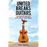 United Breaks Guitars: The Power of One Voice in the Age of Social Media