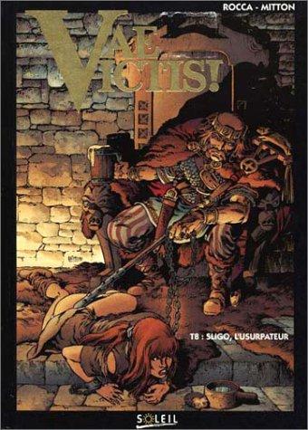 Vae Victis, tome 8 : Sligo, l'usurpateur
