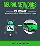 Neural Networks and Deep Learning: Neural Networks & Deep Learning, Deep Learning, Blockchain Blueprint (English Edition)