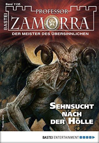 Professor Zamorra 1135 - Horror-Serie: Sehnsucht nach der Hölle - 1135-serie