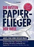Die besten Papierflieger der Welt Alles was man wissen muss