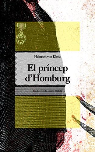 El príncep d'Homburg (Catalan Edition) por Heinrich von Kleist