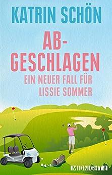 Abgeschlagen: Ein neuer Fall für Lissie Sommer (Ein-Lissie-Sommer-Krimi 3) (German Edition) by [Schön, Katrin]