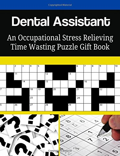 Dental Assistant An Occupational Stress Relieving Time Wasting Puzzle Gift Book