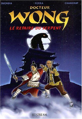 Docteur Wong : Le repaire du serpent