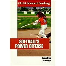 Softball's Power Offense (Art & Science of Coaching)