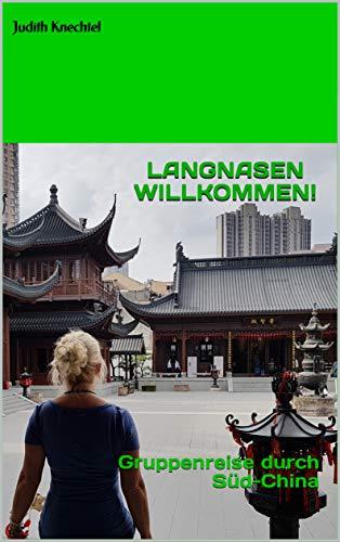Langnasen willkommen!: Gruppenreise durch Süd-China