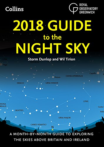 2018 Guide to the Night Sky: A month-by-month guide to exploring the skies above Britain and Ireland (Royal Observatory Greenwich) por Storm Dunlop