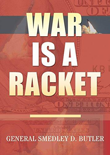 War Is A Racket: Original Edition por Smedley D. Butler