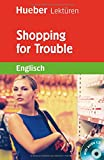 Shopping for Trouble: Lektüre mit Audio-CD - Paula Smith