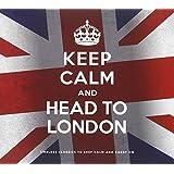 Keep Calm and Head to London