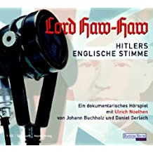 Lord Haw Haw - Hitlers englische Stimme