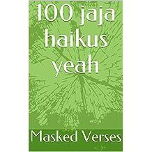 100 jaja haikus yeah