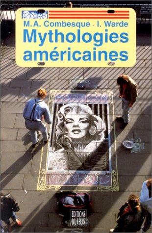 Mythologies américaines : Repères pour un autre voyage