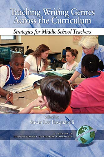 Teaching Writing Genres Across the Curriculum: Strategies for Middle School Teachers (Contemporary Language Education)