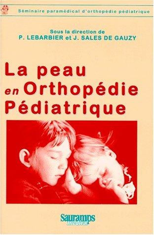 la-peau-en-orthopedie-pediatrique-6me-sminaire-paramdical-d-39-orthopdie-pdiatrique