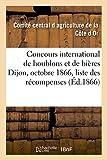 Telecharger Livres Concours international de houblons et de bieres Dijon octobre 1866 catalogue et liste des recompenses (PDF,EPUB,MOBI) gratuits en Francaise