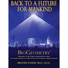Back to a Future for Mankind, BioGeometry (English Edition)