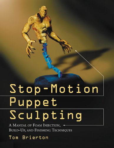 Stop-Motion Puppet Sculpting: A Manual of Foam Injection, Build-Up, and Finishing Techniques (English Edition) por Tom Brierton