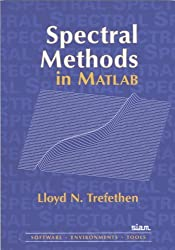 Spectral Methods in MATLAB (Software, Environments, Tools) by Lloyd N. Trefethen (2001-02-15)