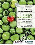 Cambridge International AS & A Level Further Mathematics Further Probability & Statistics (Cambridge International As/a)