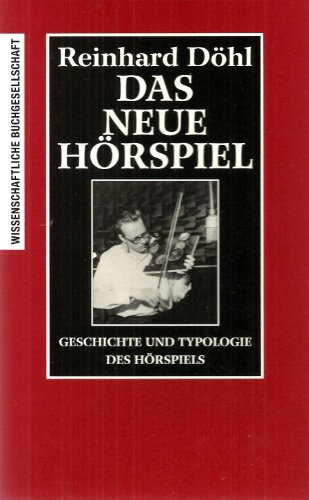 Das Neue Hörspiel. Geschichte und Typologie des Hörspiels.