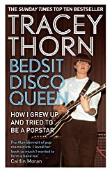 Bedsit Disco Queen: How I grew up and tried to be a pop star (English Edition)