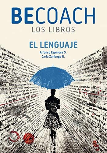 El lenguaje (BECOACH LOS LIBROS nº 1) eBook: Alfonso Espinosa ...