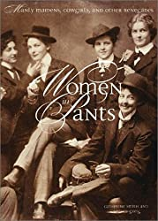 Women in Pants: Manly Maidens, Cowgirls and Other Renegades