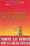 La Gelée royale des abeilles : Parlons vrai