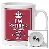 Becher, IM RETIRED NOW go and ask someone else, Keramik, für Tee und Kaffee, personalisierbar
