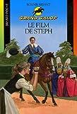 Telecharger Livres Le film de Steph (PDF,EPUB,MOBI) gratuits en Francaise