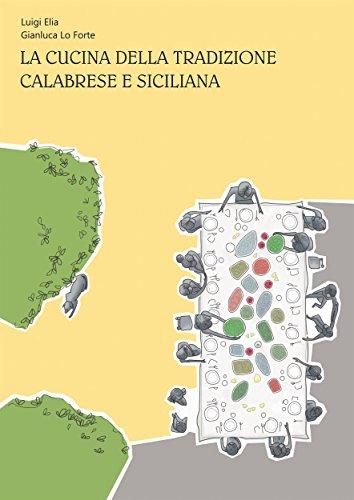 LA CUCINA DELLA TRADIZIONE CALABRESE E SICILIANA