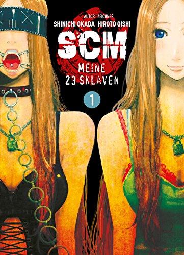 SCM - Meine 23 Sklaven, Band 1