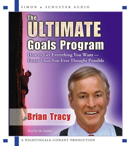 The Ultimate Goals Program: How To Get Everything You Want Faster Than You Thought Possible (2 CD's / Abridged) (others) The Ultimate Goals Program: How To Get Everything You Want Faster Than You Thought Possible (2 CD's / Abridged) - Brian Tracy