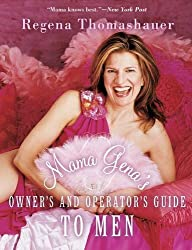 Mama Gena's Owner's and Operator's Guide to Men by Regena Thomashauer (2004-05-07)