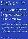 Image de Pour enseigner la grammaire, tome 2 (Textes et pratiques, avec CD-Rom - Guide pédagogique)