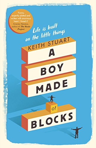 A Boy Made of Blocks by [Stuart, Keith]