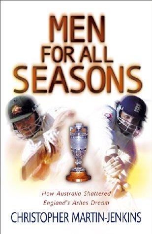 Men for All Seasons: How Australia Shattered England's Ashes Dream por Christopher Martin-Jenkins