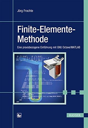 Finite-Elemente-Methode: Eine praxisbezogene Einführung mit GNU Octave/MATLAB