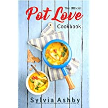 The Official Pot Love Cookbook