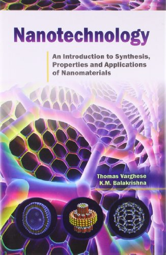 Nanotechnology an Introduction to Synthesis Properties and Applications of Nanomaterials por Thomas Varghese