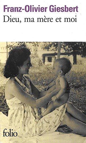 Dieu, ma mère et moi